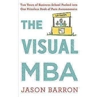 Visual MBA - Two Years of Business School Packed Into One Priceless Bo