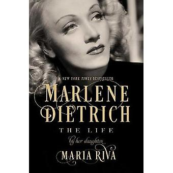 Marlene Dietrich - The Life by Maria Riva - 9781643130293 Book