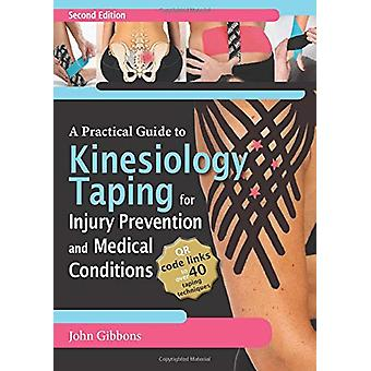 A Practical Guide to Kinesiology Taping for Injury Prevention and Com
