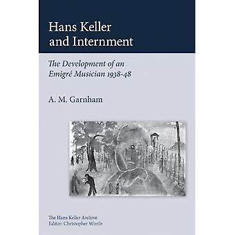 Hans Keller and Internment: The Development of an Emigre Musician