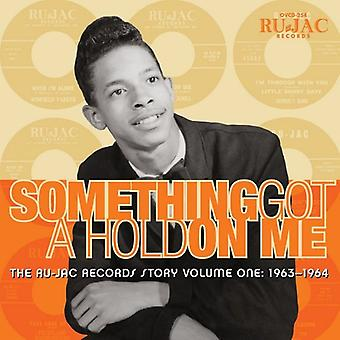 Ru-Jac Records Story - Something Got a Hold on Me: Ru-Jac Records Story [CD] USA import