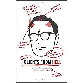 Asiakkaat helvetistä: Kokoelma nimettömästi edistut asiakaskauhutarinoita suunnittelijoilta