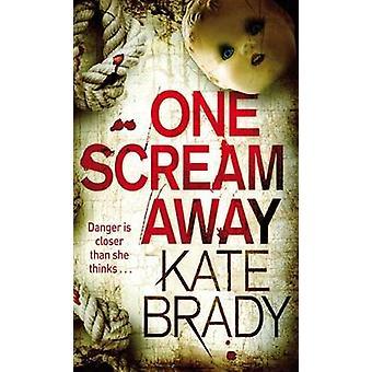 One Scream Away - Numero 1 sarjassa Kate Brady - 9780749952655 Kirja