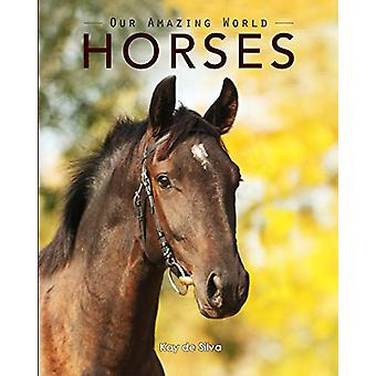 Horses - Amazing Pictures & Fun Facts on Animals in Nature by Kay