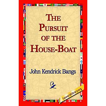 The Pursuit of the House-Boat by John Kendrick Bangs - 9781421815756