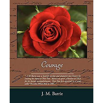 Courage by James Matthew Barrie - 9781438503417 Book