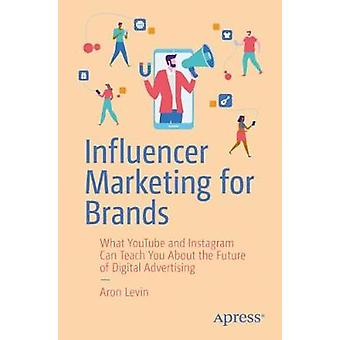 Influencer Marketing for Brands - What YouTube and Instagram Can Teach