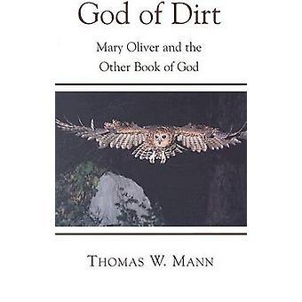 Lian jumala - Mary Oliver ja Thomas W. Mannin toinen Jumalan kirja