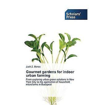 Gourmet Gardens for Indoor Urban Farming by Boros Judit Z - 978363970