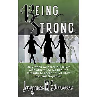 Being Strong door Jayne M Simon