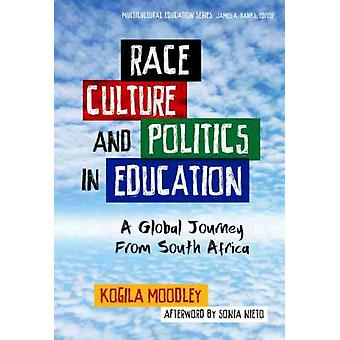 Race Culture and Politics in Education by Other Kogila Moodley & Other Sonia Nieto & Other James A Banks
