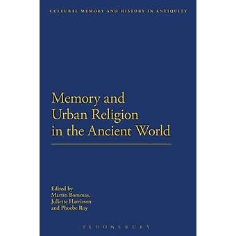 Memory and Urban Religion in the Ancient World by Martin Bommas