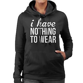 I Have Nothing To Wear Handwriting Women's Hooded Sweatshirt