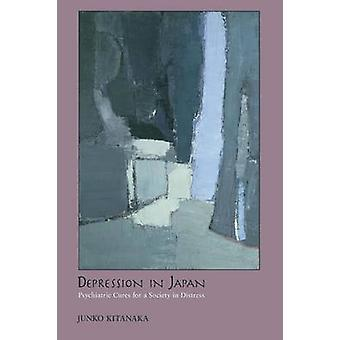Depression in Japan - Psychiatric Cures for a Society in Distress by J