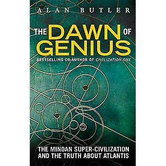 Gryningen av geni - den minoiska Super civilisationen och sanningen om