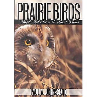 Prairie Vögel - zerbrechliche Pracht in den Great Plains (kommentierte editio