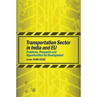 Transportation Sector in India and EU - Problems - Prospects and Oppor