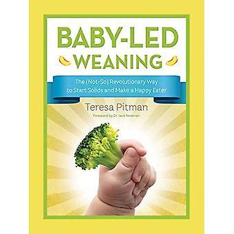 Baby geleide spenen: De (niet-zo) revolutionaire manier om te beginnen van vaste stoffen en een gelukkig eter