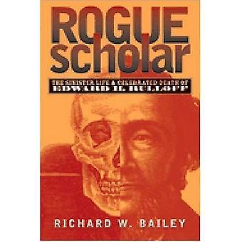 Rogue erudito: La siniestra vida y célebre muerte de Edward H. Rulloff