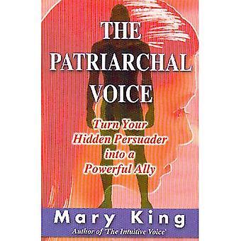 Den patriarkala rösten: Förvandla din dolda Persuader till en mäktig allierad