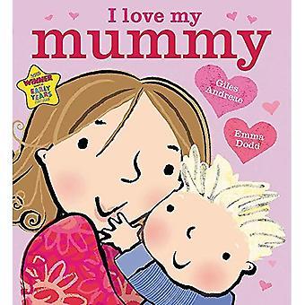 Ik hou van mijn mama. Giles Andreae & Emma Dodd