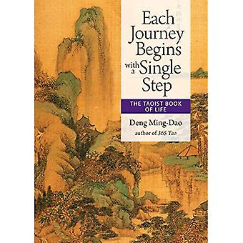 Each Journey Begins with a� Single Step: The Taoist Book of Life