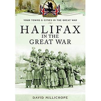 Halifax nella grande guerra (la città e paesi della grande guerra)
