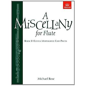A Miscellany for Flute, Book II: (Eleven moderately easy pieces): Bk. 2