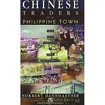 Chinese Traders in a Philippine Town: From Daily Competition to Urban Transformation