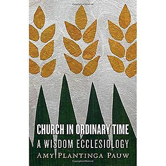 Church in Ordinary Time: A� Wisdom Ecclesiology
