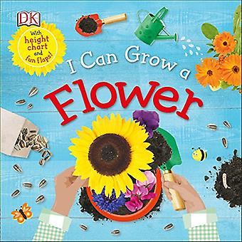 I Can Grow a Flower [Board book]