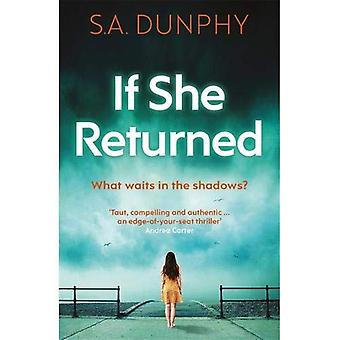 If She Returned: An edge-of-your-seat thriller