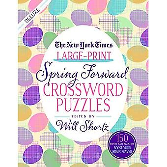 The New York Times Large-Print Spring Forward Crossword Puzzles: 150 Easy� to Hard Puzzles to Boost Your Brainpower