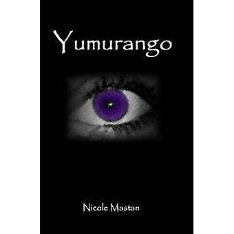 Mastan ・ ニコールによって Yumurango