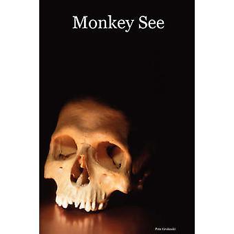 Monkey See par Grohoski & Pete