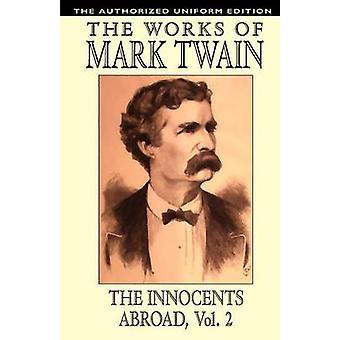 Die unschuldigen im Ausland Vol. 2 der autorisierten einheitliche Ausgabe von Twain & Mark