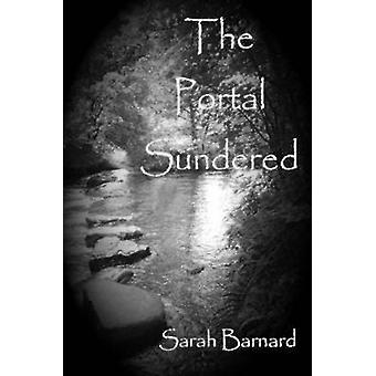 The Portal Sundered by Barnard & Sarah