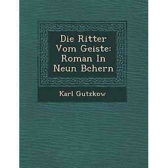 Sterven Ritter Vom Geiste Roman In Neun Bchern door Gutzkow & Karl