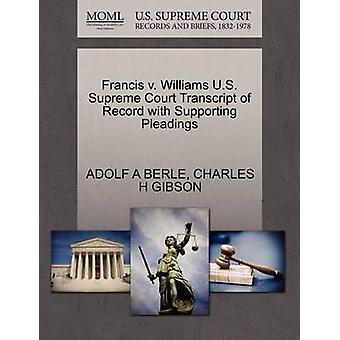 Francis v. Williams U.S. Supreme Court Abschrift des Datensatzes mit Unterstützung von Schriftsätzen von BERLE & ADOLF A