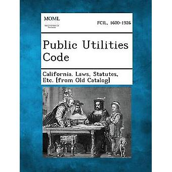 قانون المرافق العامة حسب قوانين ولاية كاليفورنيا & إلخ النظامين الأساسيين من o.