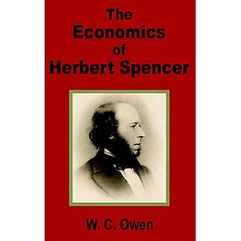 Economics of Herbert Spencer The by Owen & W. C.