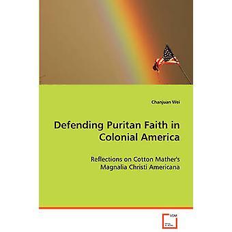 Verteidigung puritanischen Glaubens in Kolonialamerika durch Wei & Chanjuan