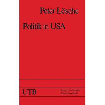 Politik USA Das amerikanische Regierungs und Gesellschaftssystem und die Prsidentschaftswahl 1976 da Lsche & Peter