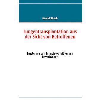 Lungentransplantation aus der Sicht von Betroffenen von Ullrich & Gerald