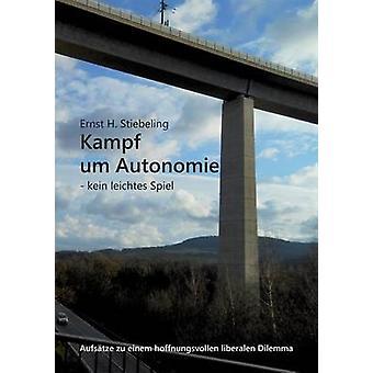 Kampf Um Autonomie von Stiebeling & Ernst H.