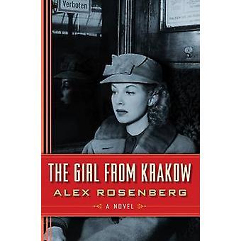 The Girl from Krakow - A Novel by Alex Rosenberg - 9781477830819 Book