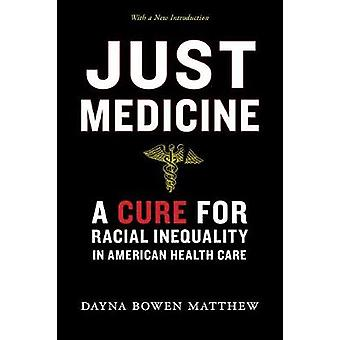 Just Medicine - A Cure for Racial Inequality in American Health Care b
