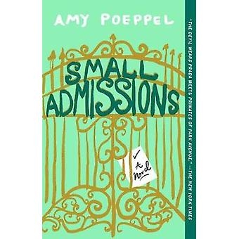 Small Admissions - A Novel by Amy Poeppel - 9781501122538 Book