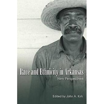 Race and Ethnicity in Arkansas - New Perspectives by John A. Kirk - 97