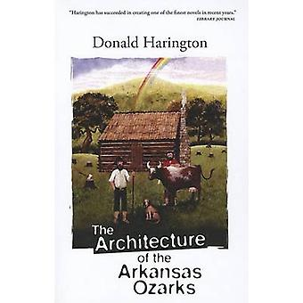 The Architecture of the Arkansas Ozarks by Donald Harington - 9781612